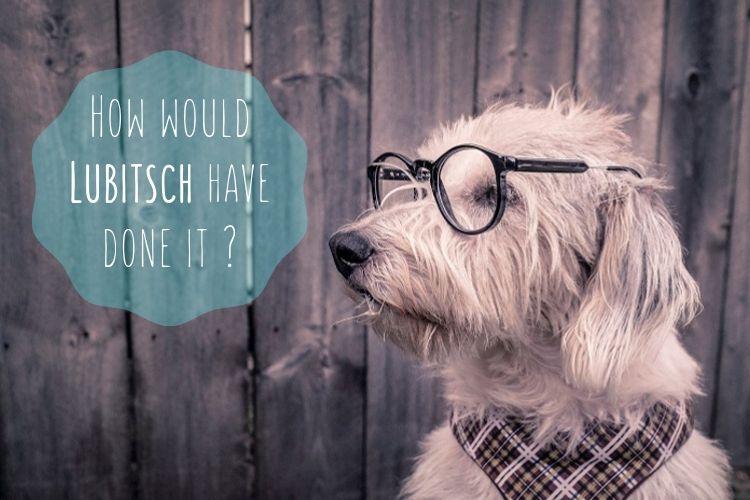 眼鏡をかけた犬「ルビッチならどうする?」